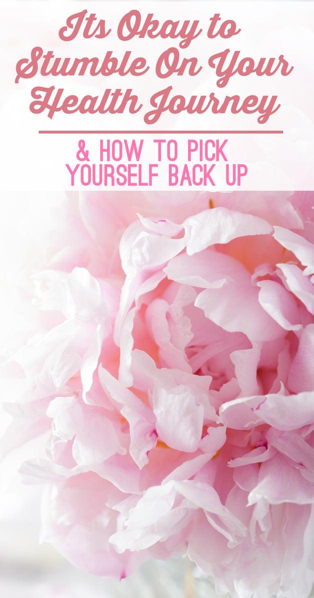 It's Okay To Stumble On Your Health Journey