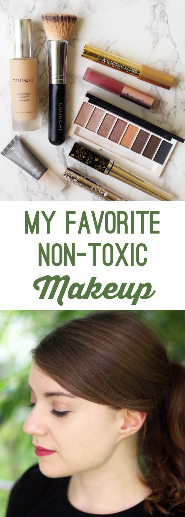 My Favorite Non- Toxic Makeup