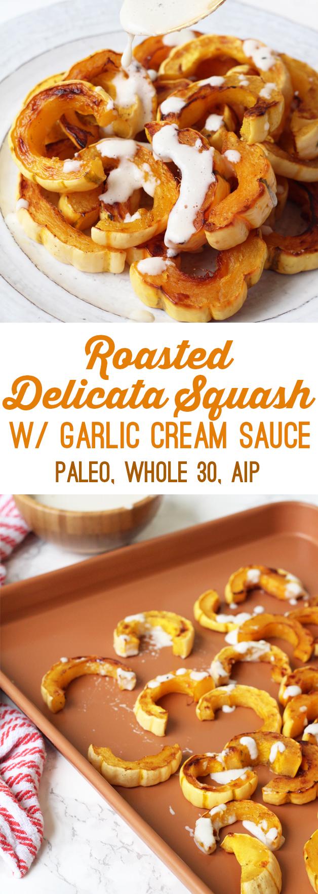 Roasted Delicata Squash w/ Garlic Cream Sauce (Paleo, AIP, Whole30)