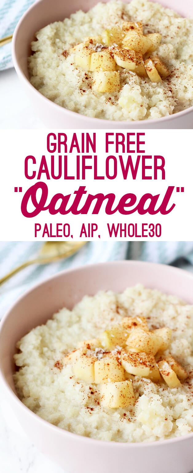 "Grain Free Cauliflower ""Oatmeal"" (Paleo, AIP, Whole30)"