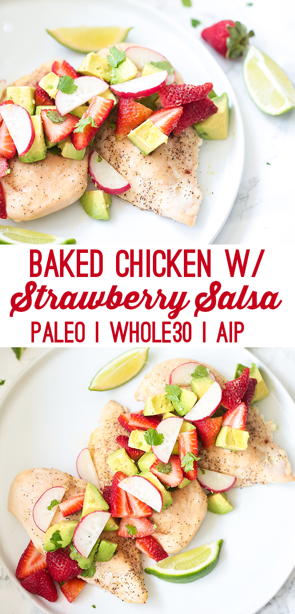 Baked Chicken with Strawberry Avocado Salsa (Paleo, Whole30, AIP
