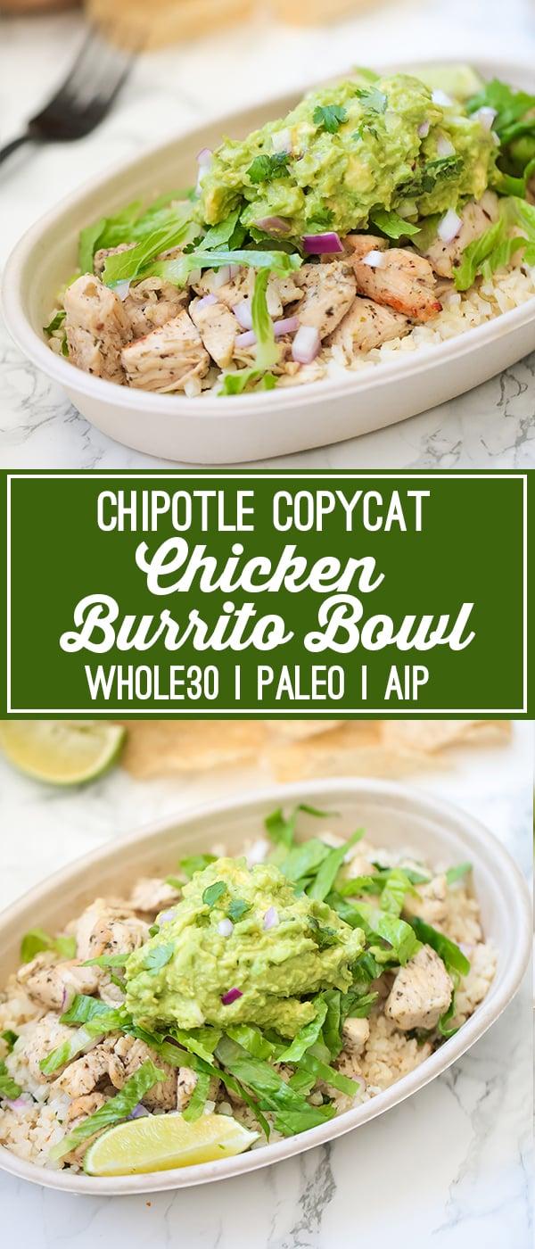 Copycat Chipotle Chicken Burrito Bowl (Whole30, Paleo, AIP)