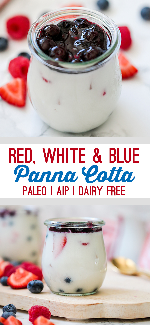 Red White & Blue Berry Panna Cotta (Paleo, AIP, Dairy Free)