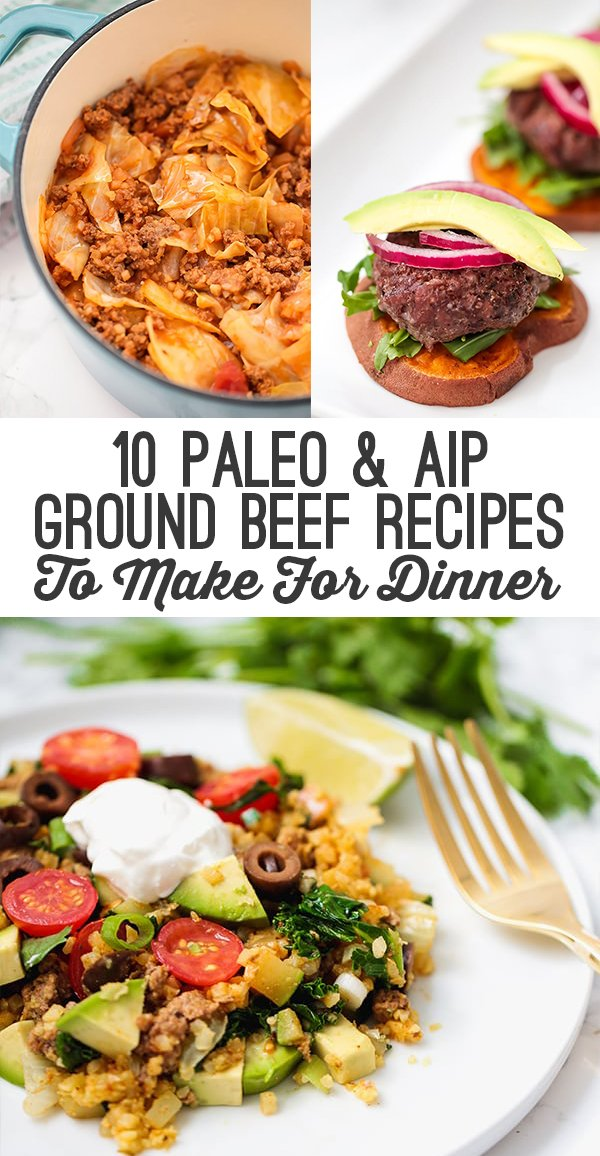 10 Paleo Aip Ground Beef Recipes To Make For Dinner Unbound Wellness
