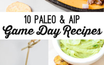 10 Paleo & AIP Game Day Recipes