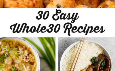 My Favorite 30 Easy Whole30 Recipes
